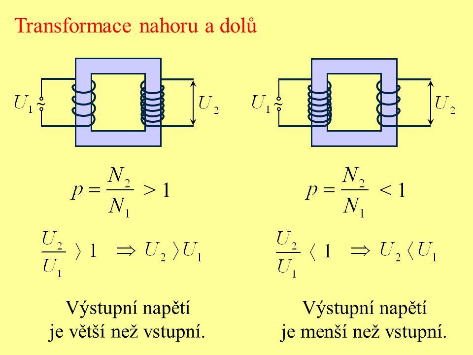 Transformace nahoru a dolů Výstupní napětí je větší než vstupní. ~~ Výstupní napětí je menší než vstupní. > 1 < 1