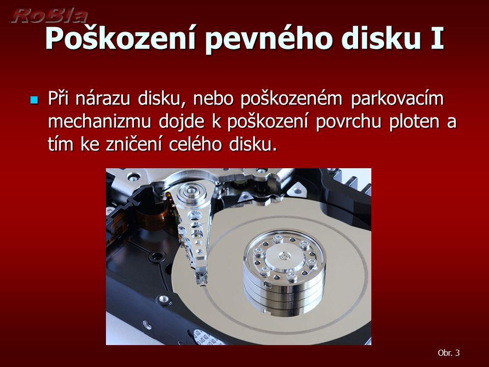 Poškození pevného disku I Obr. 3 Při nárazu disku, nebo poškozeném parkovacím mechanizmu dojde k poškození povrchu ploten a tím ke zničení celého disk