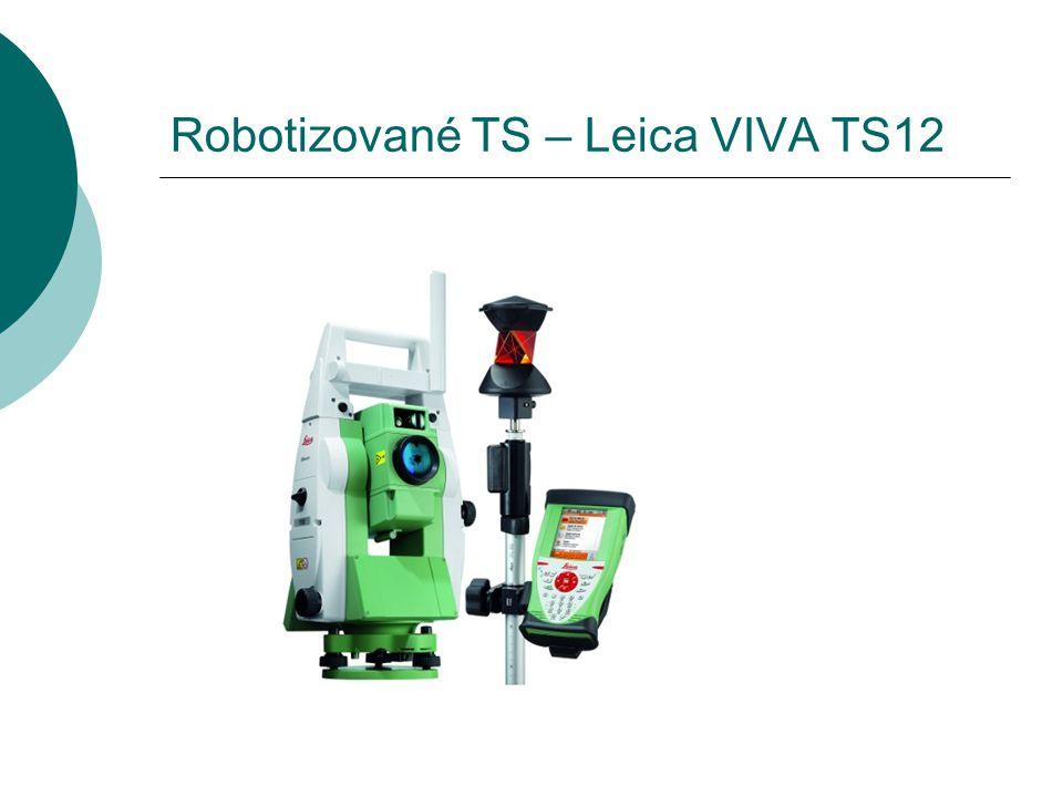 Robotizované TS – Leica VIVA TS12  Rychlý systém pro nalezení hranolu  Úhlová přesnost – 2´´ (0,6mgon)  Přesnost dálkoměru Bezhranol 2mm + 2ppm Hra