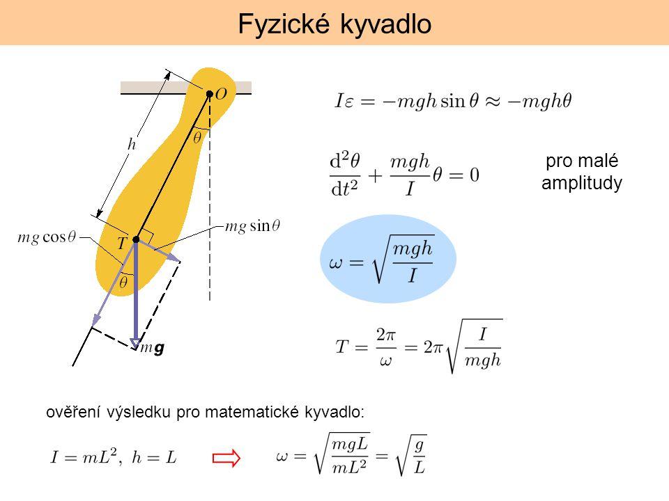 Fyzické kyvadlo ověření výsledku pro matematické kyvadlo: pro malé amplitudy