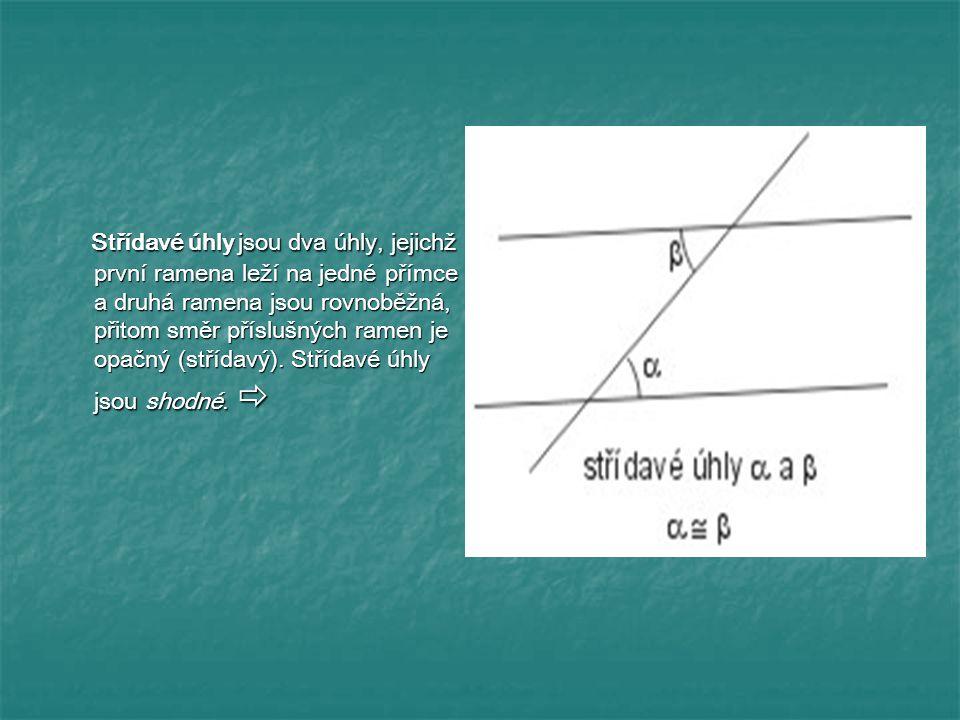 Střídavé úhly jsou dva úhly, jejichž první ramena leží na jedné přímce a druhá ramena jsou rovnoběžná, přitom směr příslušných ramen je opačný (střída