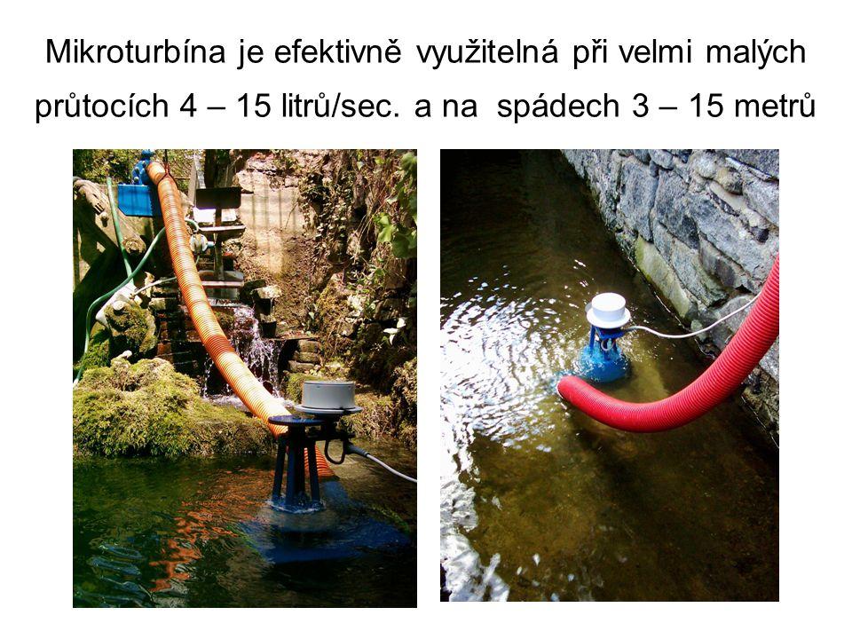 Mikroturbína je efektivně využitelná při velmi malých průtocích 4 – 15 litrů/sec. a na spádech 3 – 15 metrů