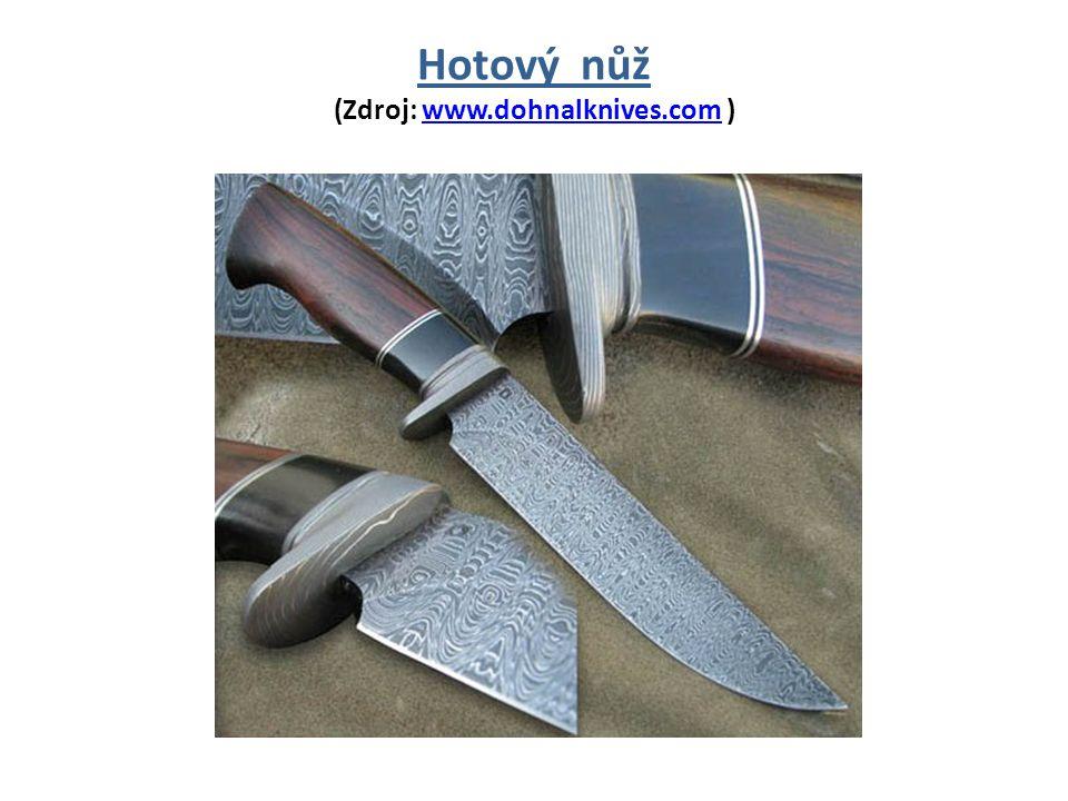 Hotový nůž (Zdroj: www.dohnalknives.com )www.dohnalknives.com