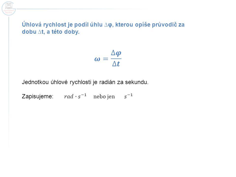 Rovnoměrný pohyb po kružnici je pohyb periodický. Vzorce: