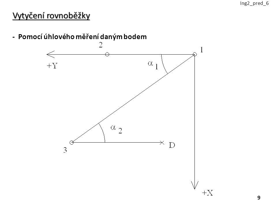 Vytyčení rovnoběžky - Pomocí úhlového měření daným bodem Ing2_pred_6 9