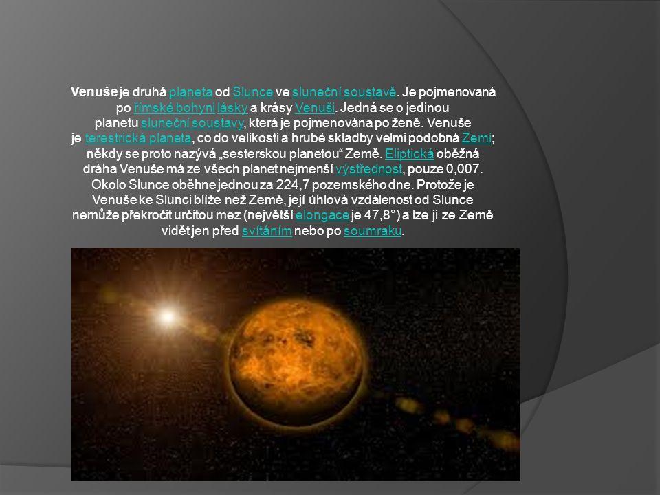 Venuše je druhá planeta od Slunce ve sluneční soustavě.