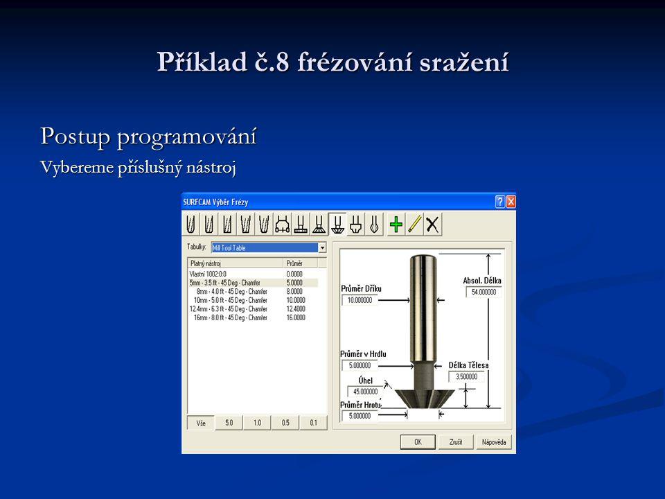 Příklad č.8 frézování sražení Postup programování Nastavíme parametry na kartě kontrola obrábění