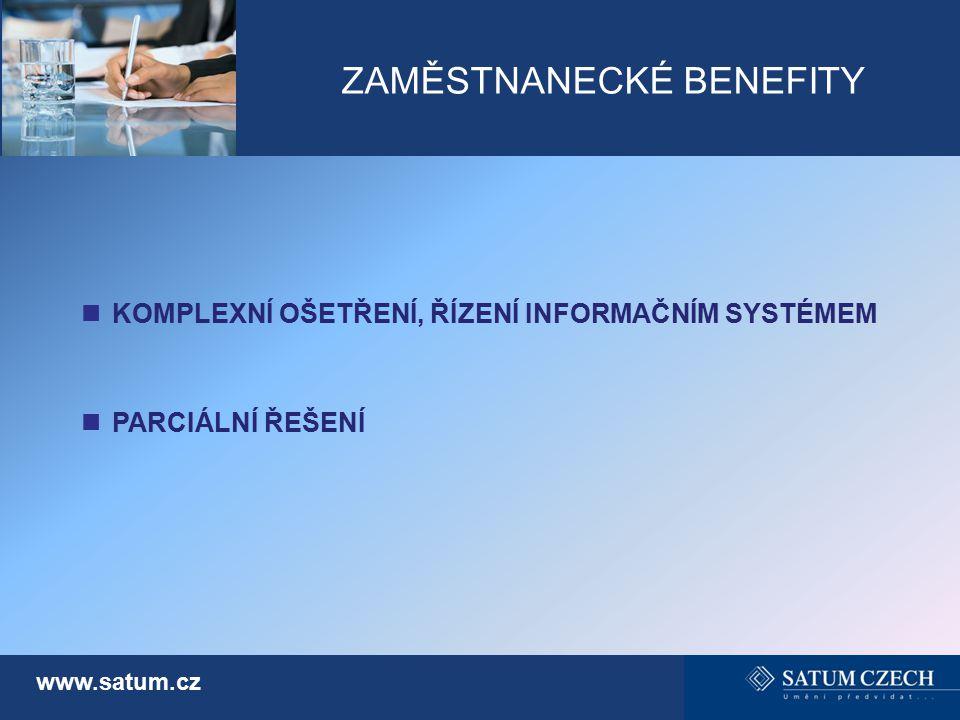 ZAMĚSTNANECKÉ BENEFITY www.satum.cz KOMPLEXNÍ OŠETŘENÍ, ŘÍZENÍ INFORMAČNÍM SYSTÉMEM PARCIÁLNÍ ŘEŠENÍ