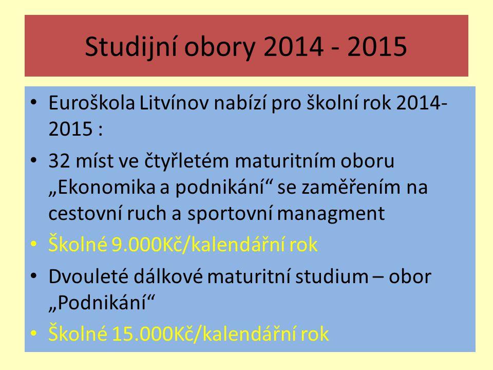 """Studijní obory 2014 - 2015 Euroškola Litvínov nabízí pro školní rok 2014- 2015 : 32 míst ve čtyřletém maturitním oboru """"Ekonomika a podnikání"""" se zamě"""