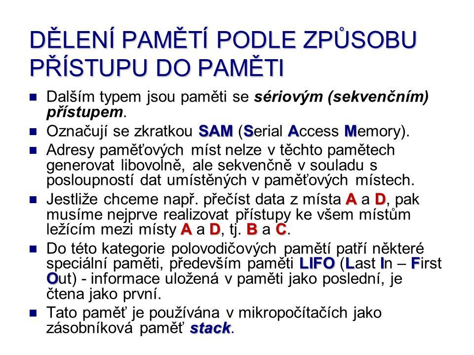 Další typ paměti SAM je paměť F FF FIFO (First I II In – F FF First O OO Out), - paměť fronty.