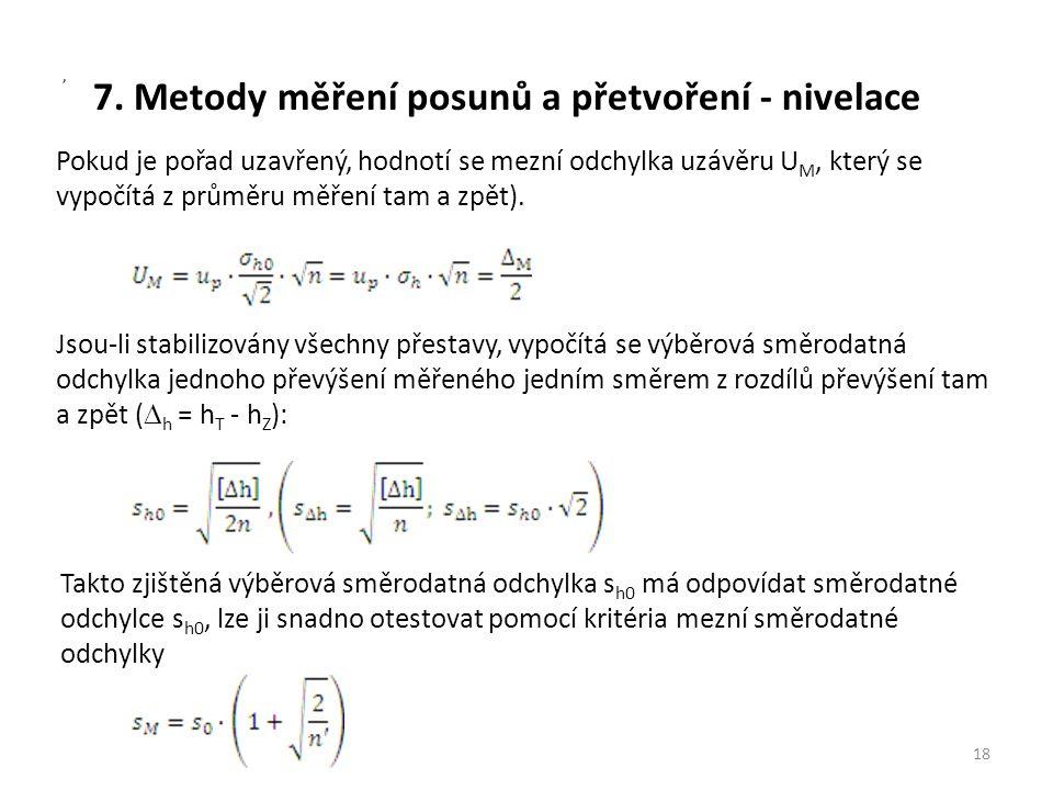 7. Metody měření posunů a přetvoření - nivelace 18, Pokud je pořad uzavřený, hodnotí se mezní odchylka uzávěru U M, který se vypočítá z průměru měření