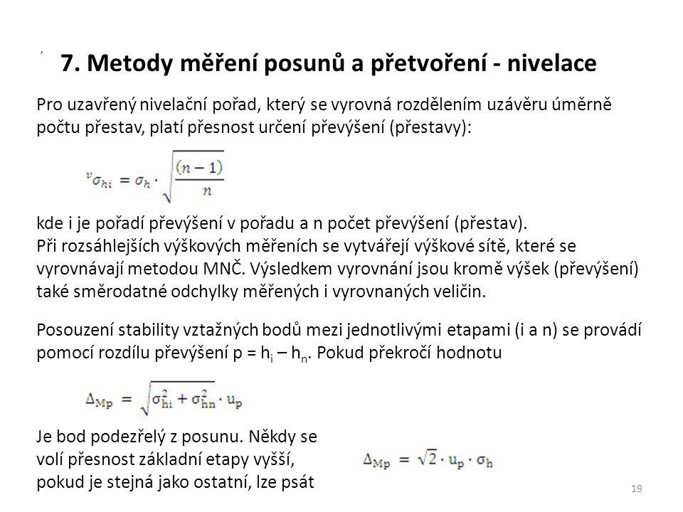 7. Metody měření posunů a přetvoření - nivelace 19, Pro uzavřený nivelační pořad, který se vyrovná rozdělením uzávěru úměrně počtu přestav, platí přes