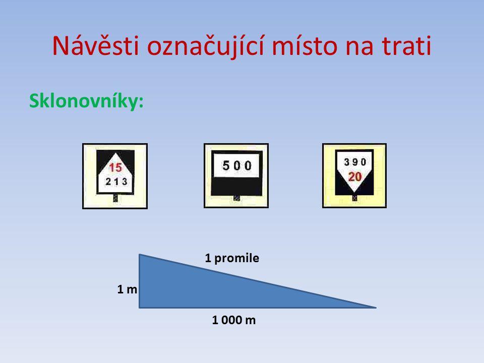 Návěsti označující místo na trati Sklonovníky: 1 promile 1 m 1 000 m