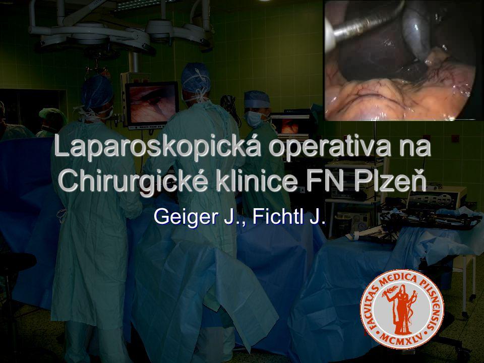 Laparoskopická operativa na Chirurgické klinice FN Plzeň Geiger J., Fichtl J.
