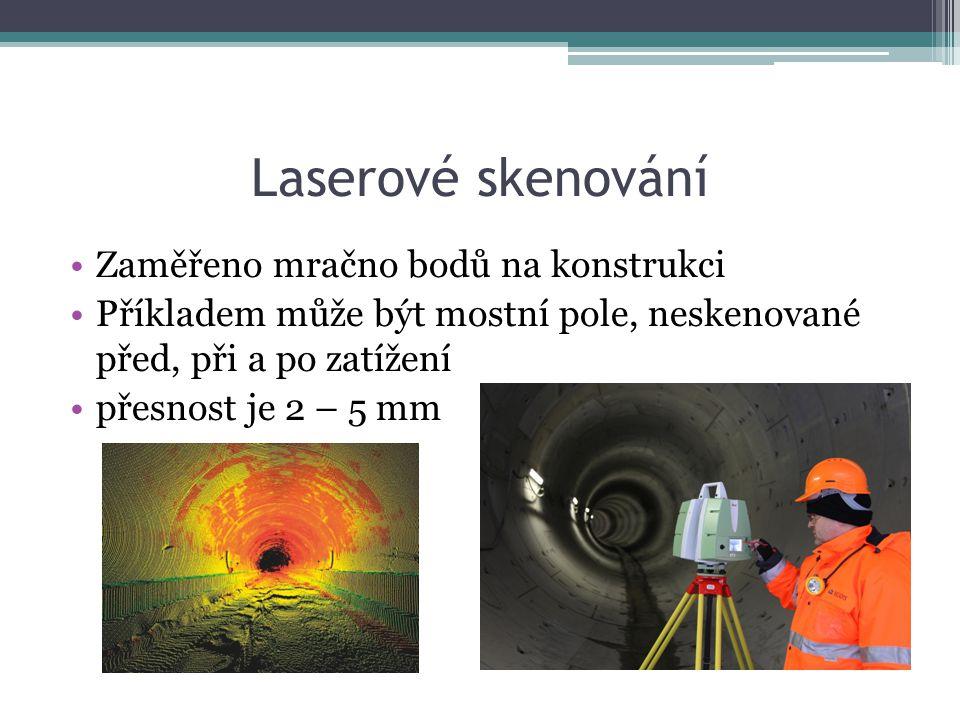 Laserové skenování Zaměřeno mračno bodů na konstrukci Příkladem může být mostní pole, neskenované před, při a po zatížení přesnost je 2 – 5 mm
