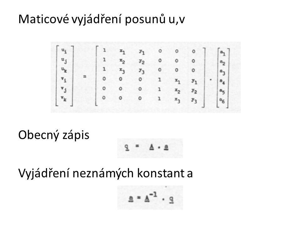 Vzhledem k vlastnostem diagonálních matic platí Determinant submatice A 1 je roven dvojnásobku plochy S konečného prvku Aproximace lineárním polynomem je ekvivalentní afinitě mezi nedeformovaným a deformovaným prvkem – přímky jsou po deformaci opět přímky – tj.