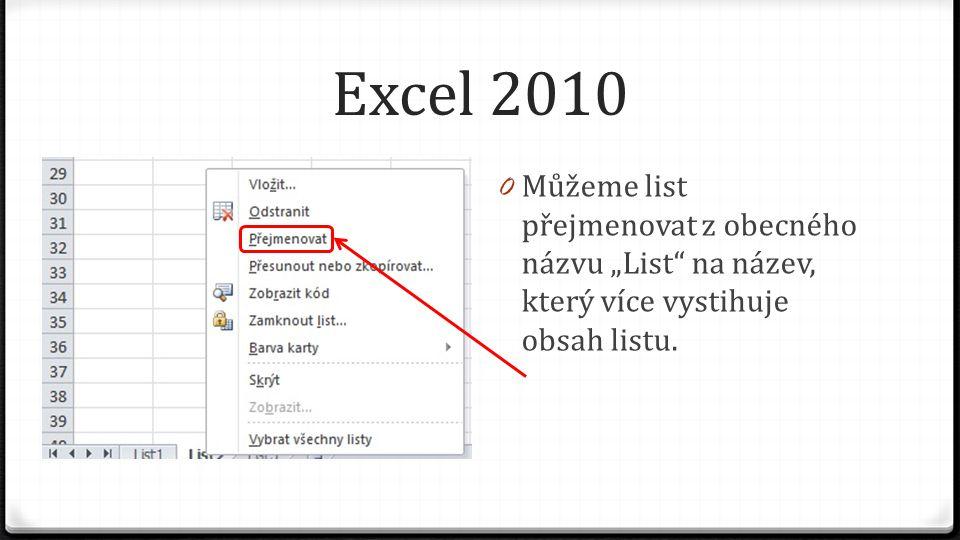 """Excel 2010 0 Můžeme list přejmenovat z obecného názvu """"List"""" na název, který více vystihuje obsah listu."""