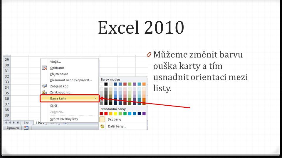 Excel 2010 0 Můžeme změnit barvu ouška karty a tím usnadnit orientaci mezi listy.