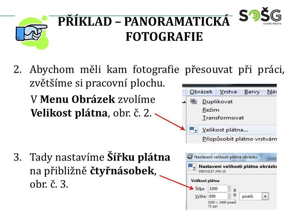 PŘÍKLAD – PANORAMATICKÁ FOTOGRAFIE 4.Jakmile máme dostatek prostoru pro manipulaci, přesuneme vrstvu s druhým snímkem v pořadí směrem doprava tak, aby objekty na ní lícovali s objekty na vrstvě s prvním snímkem.