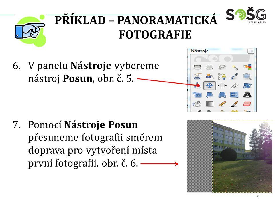 PŘÍKLAD – PANORAMATICKÁ FOTOGRAFIE 6.V panelu Nástroje vybereme nástroj Posun, obr.