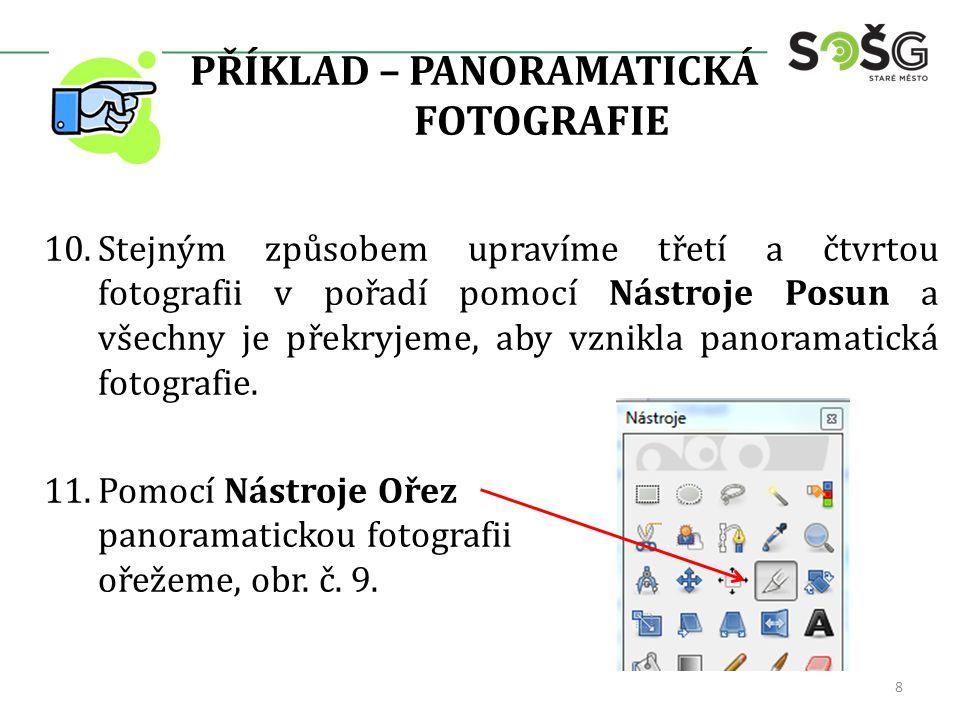 PŘÍKLAD – PANORAMATICKÁ FOTOGRAFIE 10.Stejným způsobem upravíme třetí a čtvrtou fotografii v pořadí pomocí Nástroje Posun a všechny je překryjeme, aby vznikla panoramatická fotografie.