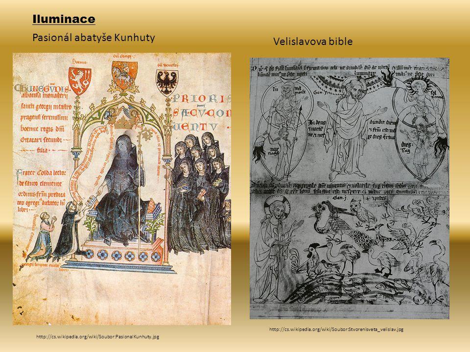 http://cs.wikipedia.org/wiki/Soubor:PasionalKunhuty.jpg Pasionál abatyše Kunhuty http://cs.wikipedia.org/wiki/Soubor:Stvorenisveta_velislav.jpg Velislavova bible Iluminace