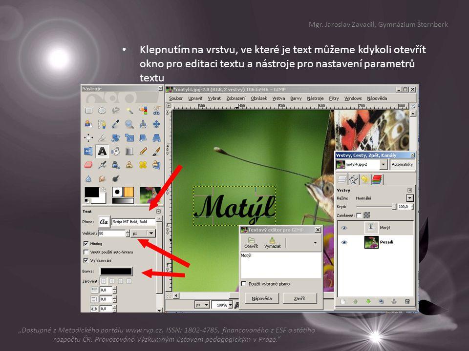 Klepnutím na vrstvu, ve které je text můžeme kdykoli otevřít okno pro editaci textu a nástroje pro nastavení parametrů textu Mgr.