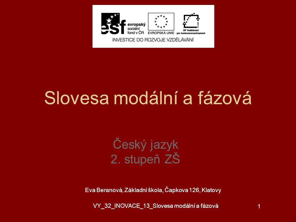 Slovesa modální a fázová Český jazyk 2.