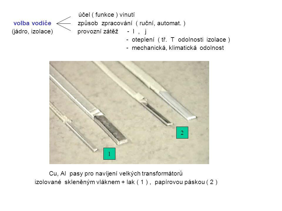 účel ( funkce ) vinutí volba vodiče způsob zpracování ( ruční, automat.