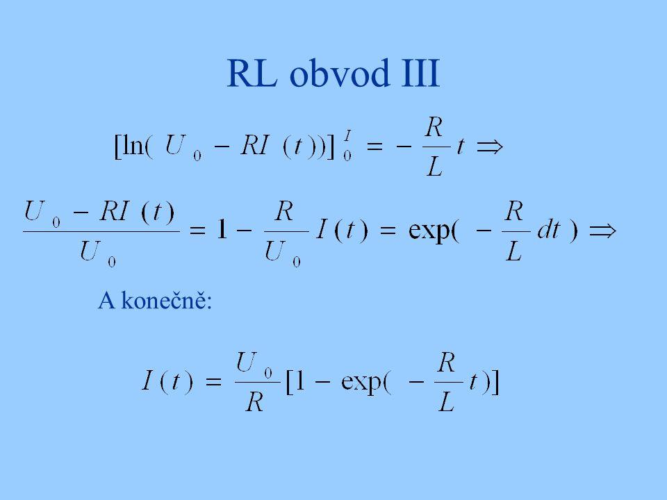 RL obvod III A konečně: