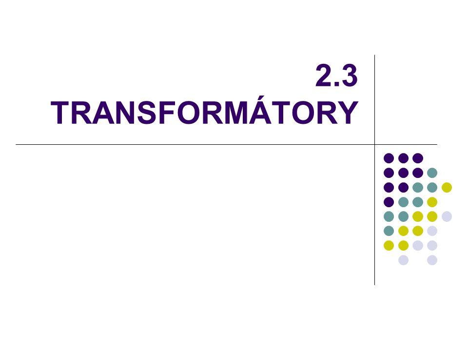 2.3 TRANSFORMÁTORY