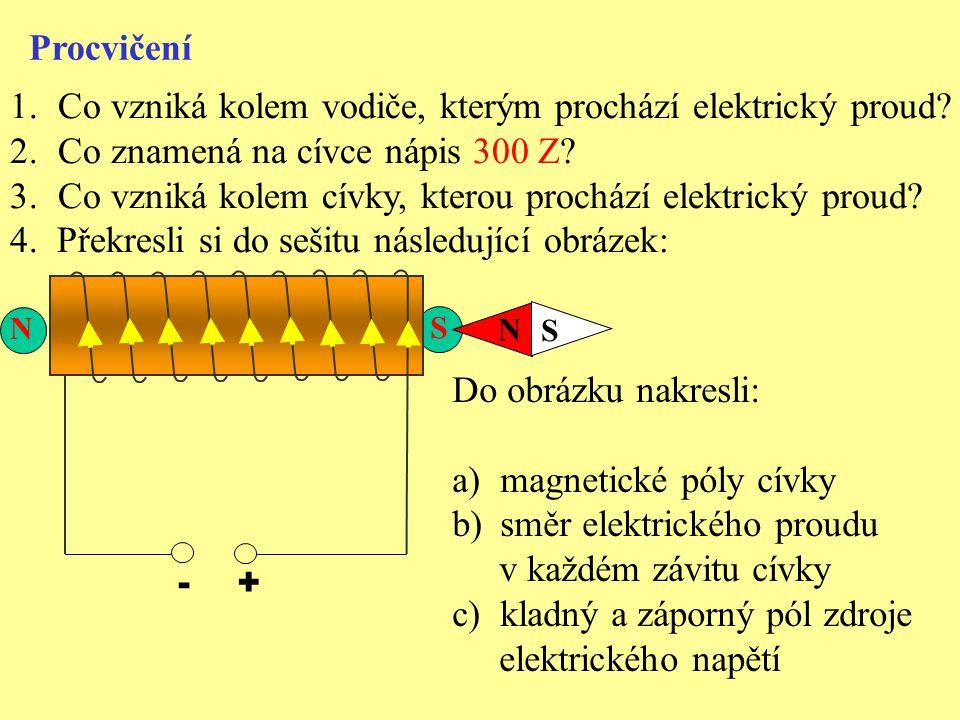 S Procvičení 1.Co vzniká kolem vodiče, kterým prochází elektrický proud.