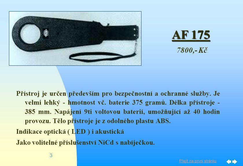 Přejít na první stránku 2 AF 103 Nejjednodušším přístrojem je typ AF 103. Cívka je 15 cm vodotěsná. Je vhodný pro hledání kovů pod omítkou, pro veteri
