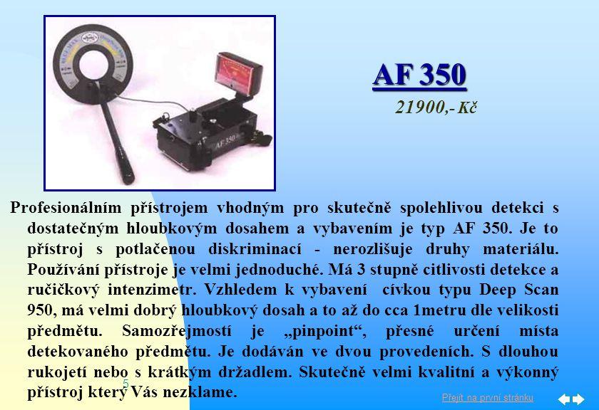 Přejít na první stránku 4 AF 109 ( V&C ) Tento přístroj je nejrozšířenějším z průmyslových detektorů. Je ideální pro stav.firmy, elektrikáře, instalat