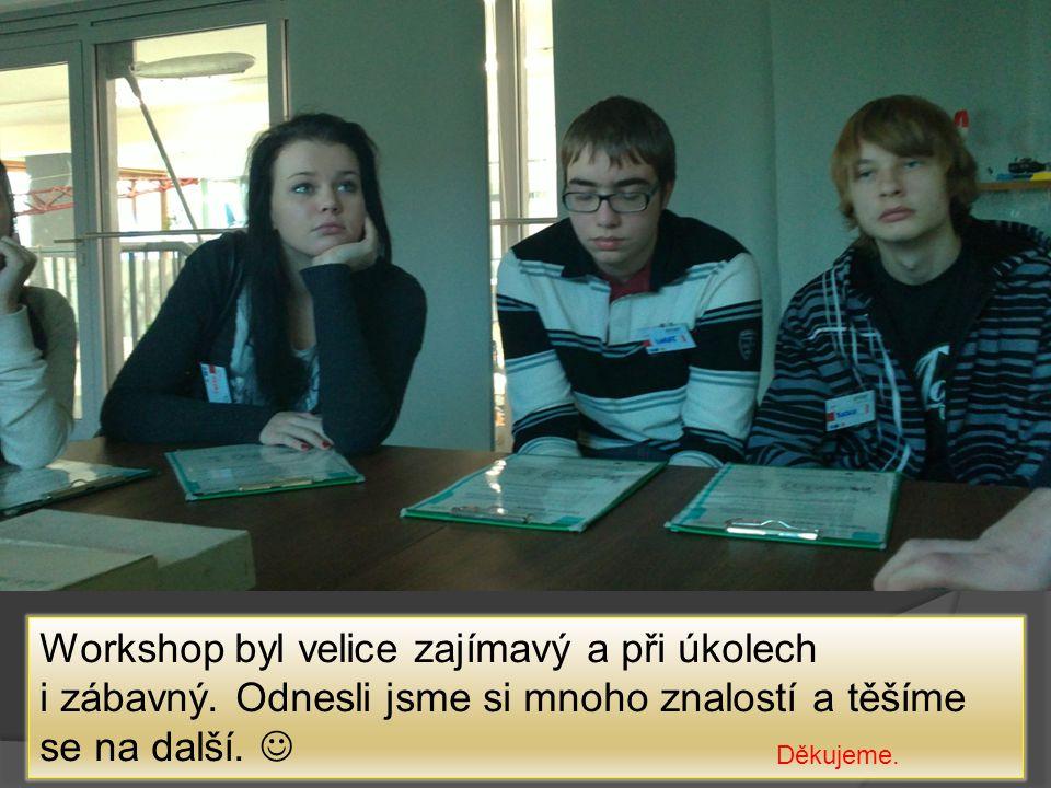 Workshop byl velice zajímavý a při úkolech i zábavný.