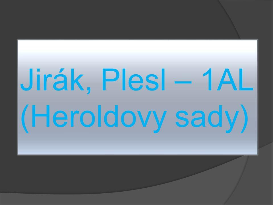 Jirák, Plesl – 1AL (Heroldovy sady)