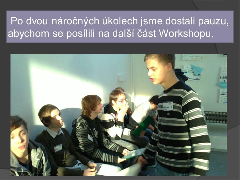 Po dvou náročných úkolech jsme dostali pauzu, abychom se posílili na další část Workshopu.