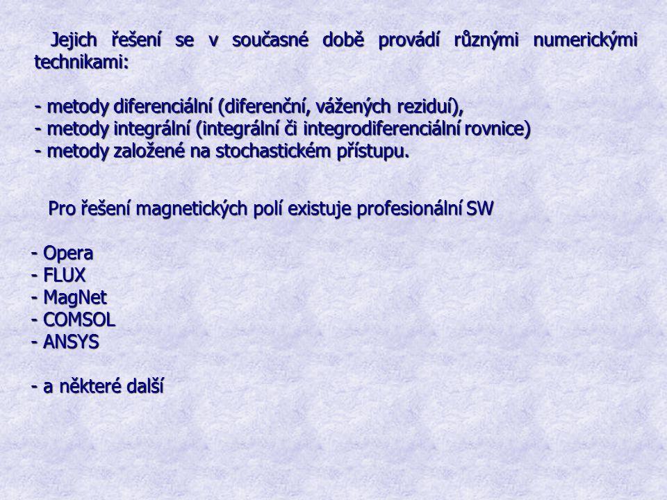 Jejich řešení se v současné době provádí různými numerickými technikami: - metody diferenciální (diferenční, vážených reziduí), - metody integrální (i