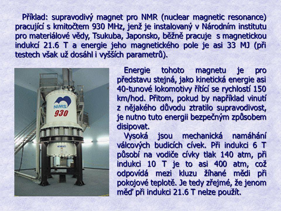 Příklad: supravodivý magnet pro NMR (nuclear magnetic resonance) pracující s kmitočtem 930 MHz, jenž je instalovaný v Národním institutu pro materiálo