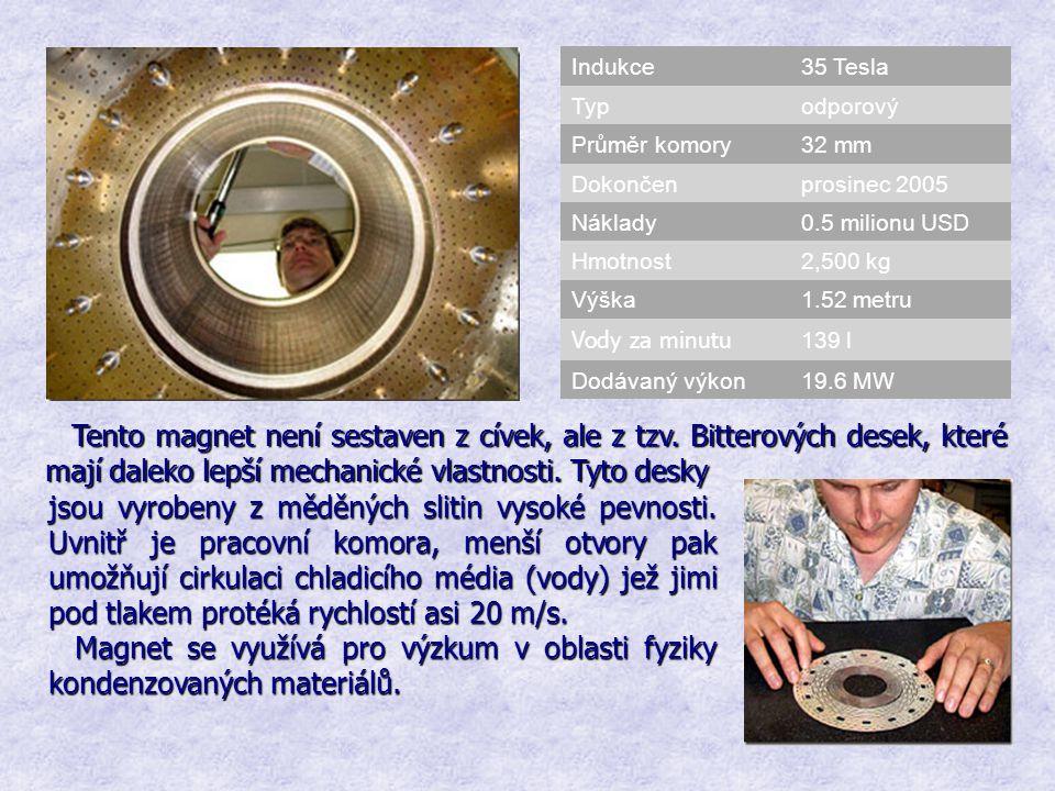 Indukce35 Tesla Typodporový Průměr komory32 mm Dokončenprosinec 2005 Náklady0.5 milionu USD Hmotnost2,500 kg Výška1.52 metru Vody za minutu 139 l Dodá