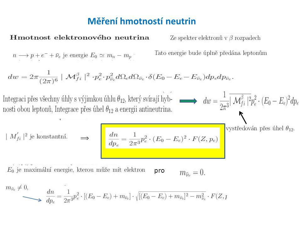 Měření hmotností neutrin ⟹ pro