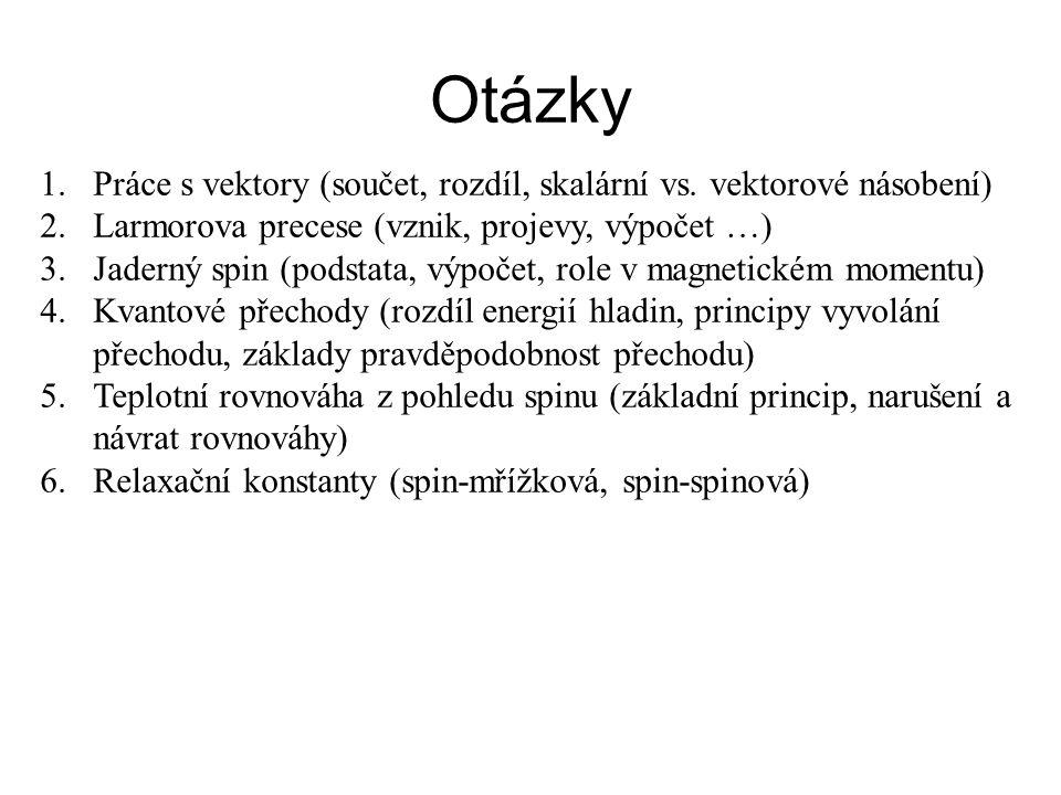 Otázky 1.Práce s vektory (součet, rozdíl, skalární vs.