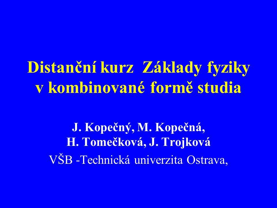Distanční kurz Základy fyziky v kombinované formě studia J.