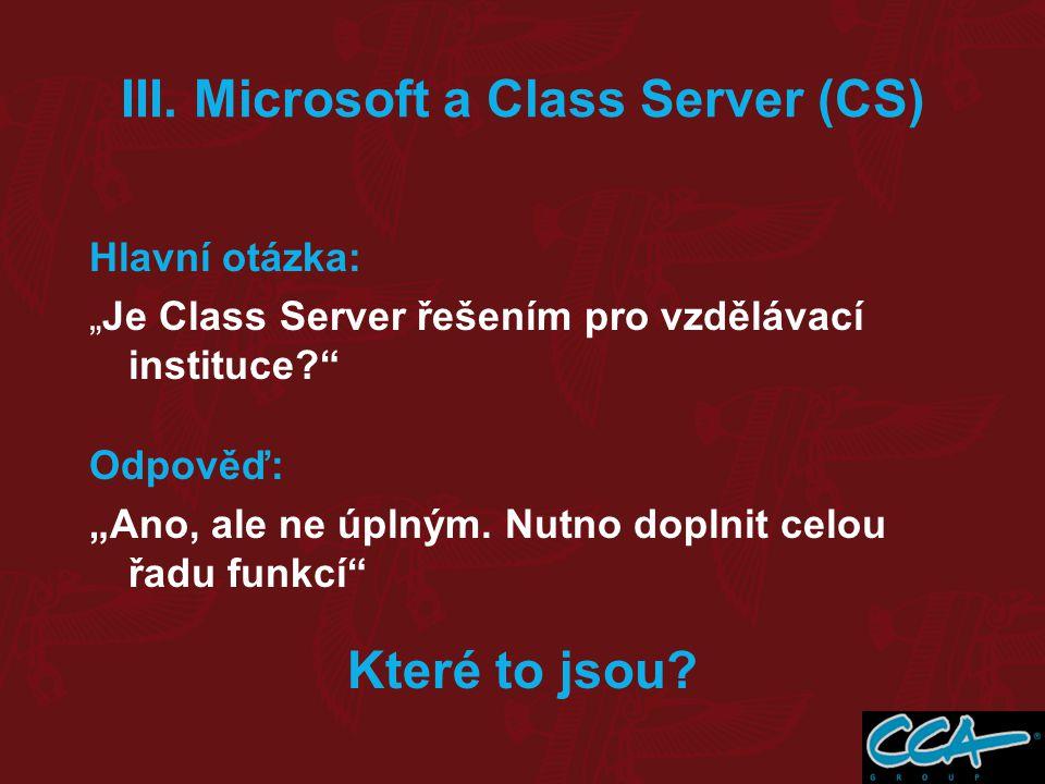 """Hlavní otázka: """"Je Class Server řešením pro vzdělávací instituce?"""" Odpověď: """"Ano, ale ne úplným. Nutno doplnit celou řadu funkcí"""" Které to jsou?"""