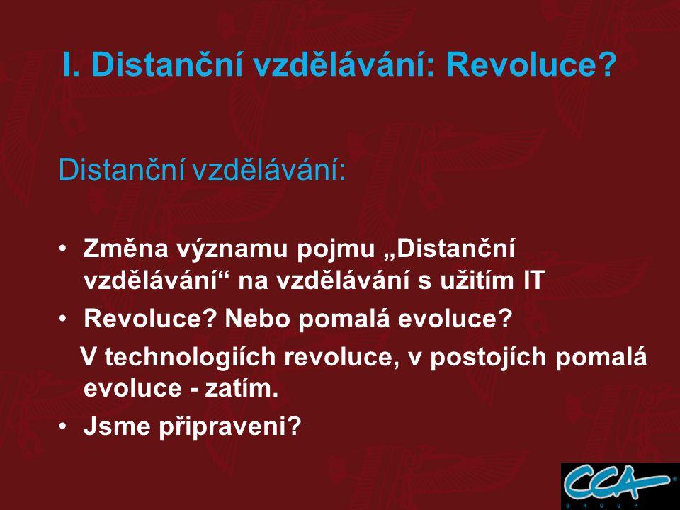 I.Distanční vzdělávání: Revoluce.