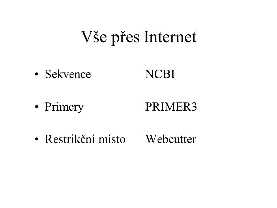 Vše přes Internet SekvenceNCBI PrimeryPRIMER3 Restrikční místoWebcutter