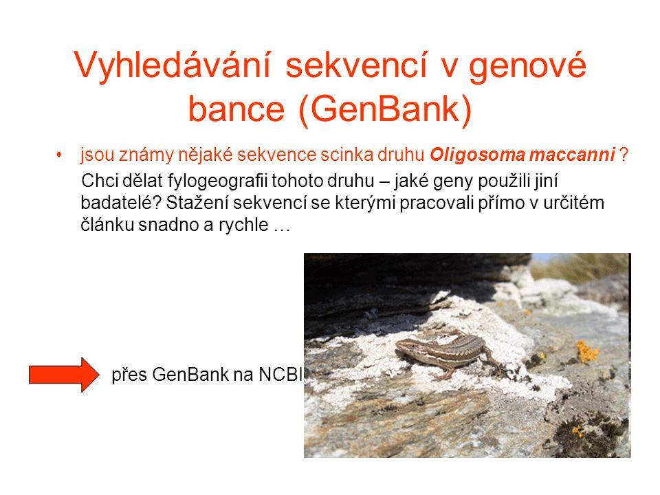 Vyhledávání sekvencí v genové bance (GenBank) jsou známy nějaké sekvence scinka druhu Oligosoma maccanni ? Chci dělat fylogeografii tohoto druhu – jak