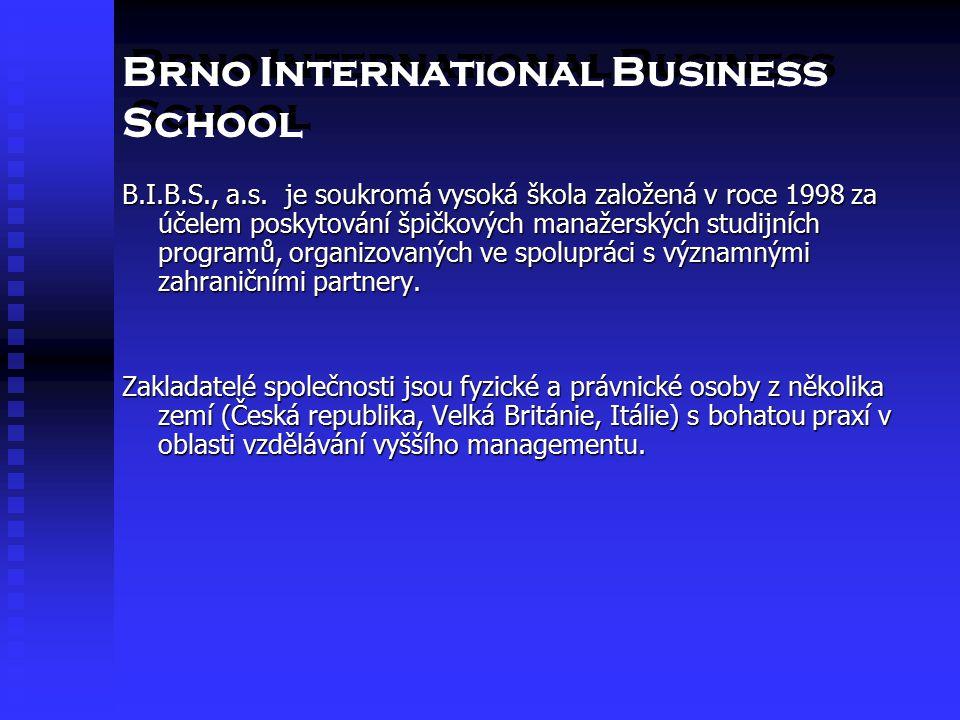 Brno International Business School V současnosti má B.I.B.S, a.s.