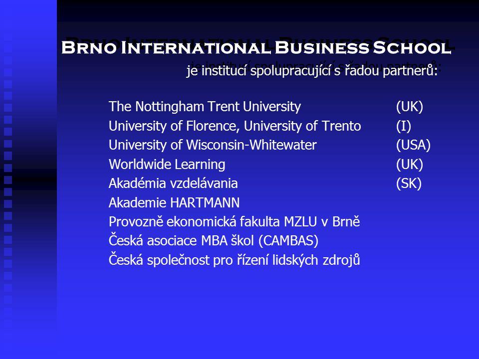Brno International Business School je institucí spolupracující s řadou partnerů: The Nottingham Trent University (UK) University of Florence, Universi