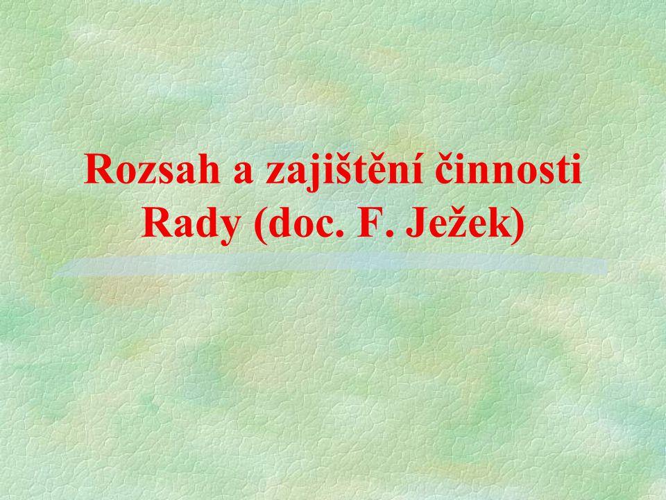 Rozsah a zajištění činnosti Rady (doc. F. Ježek)